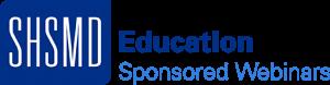 SHSMD Education Sponsored Webinars